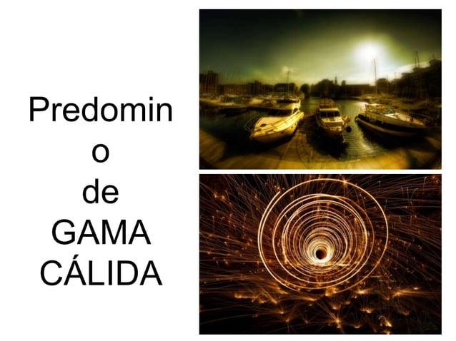 Predomin o de GAMA CÁLIDA