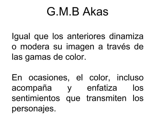 G.M.B Akas Igual que los anteriores dinamiza o modera su imagen a través de las gamas de color. En ocasiones, el color, in...