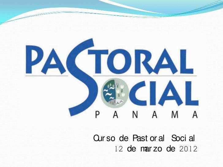 C so de Past or al Soci al ur    12 de m zo de 2012           ar