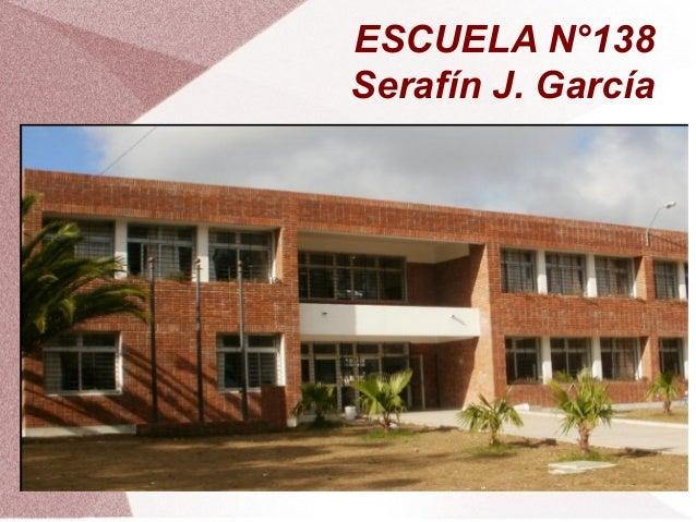 ESCUELA N°138 Serafín J. García