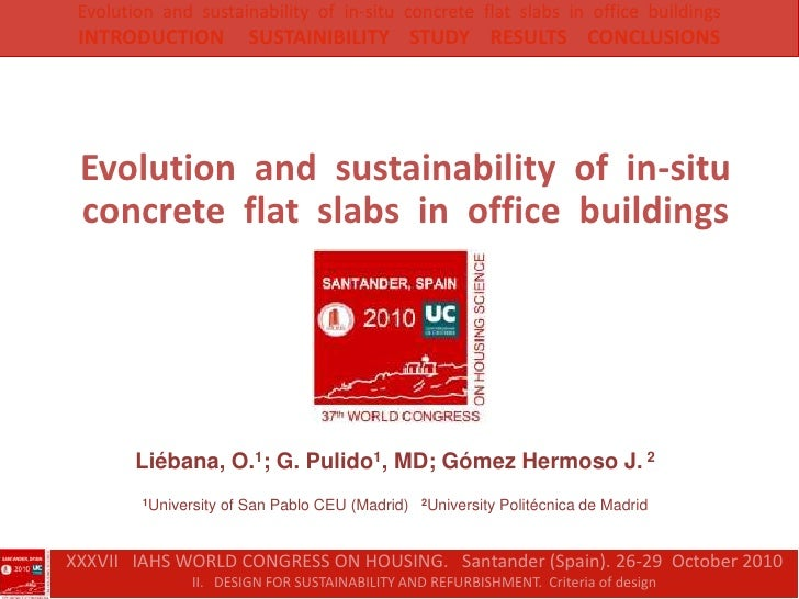 Evolution  and  sustainability  of  in-situ  concrete  flat  slabs  in  office  buildings<br />INTRODUCTION     SUSTAINIBI...