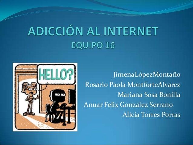 JimenaLópezMontaño Rosario Paola MontforteAlvarez Mariana Sosa Bonilla Anuar Felix Gonzalez Serrano Alicia Torres Porras