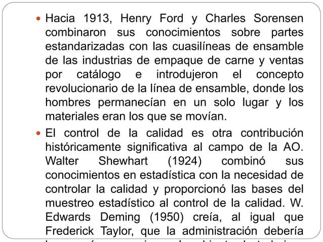  Hacia 1913, Henry Ford y Charles Sorensen combinaron sus conocimientos sobre partes estandarizadas con las cuasilíneas d...