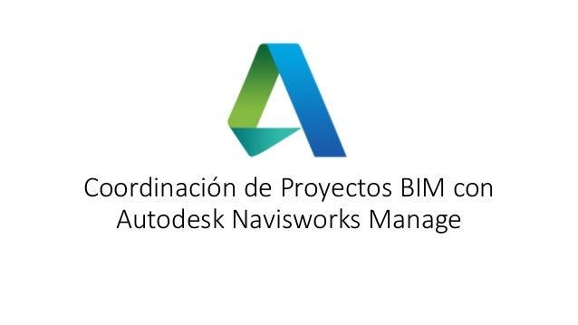 Coordinación de Proyectos BIM con Autodesk Navisworks Manage
