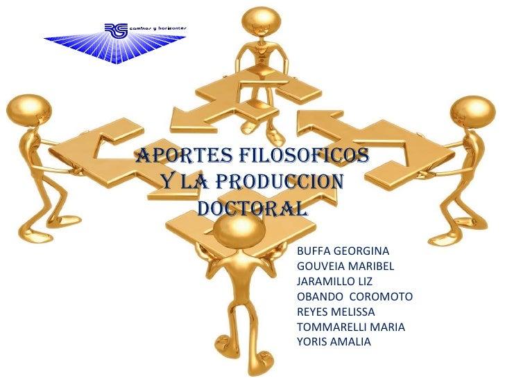 APORTES FILOSOFICOS Y LA PRODUCCION DOCTORAL BUFFA GEORGINA GOUVEIA MARIBEL JARAMILLO LIZ OBANDO  COROMOTO REYES MELISSA T...