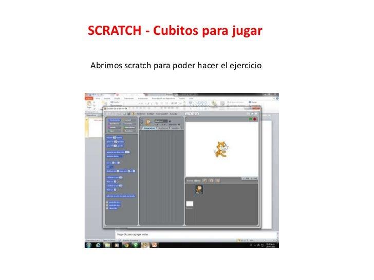 SCRATCH - Cubitos para jugarAbrimos scratch para poder hacer el ejercicio