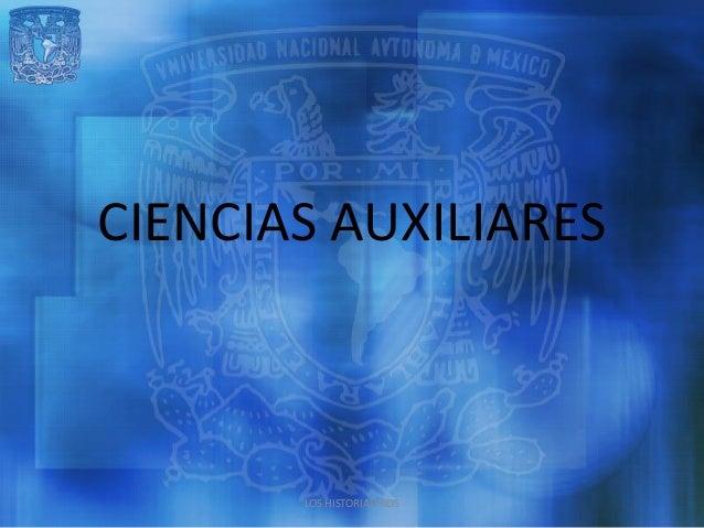 CIENCIAS AUXILIARES       LOS HISTORIALEROS