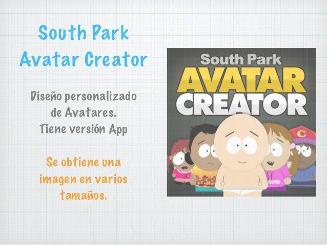 Diseño personalizado de Avatares. Tiene versión App Se obtiene una imagen en varios tamaños. South Park Avatar Creator