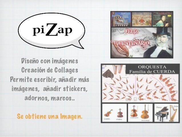 Diseño con imágenes Creación de Collages Permite escribir, añadir más imágenes, añadir stickers, adornos, marcos.. Se obti...
