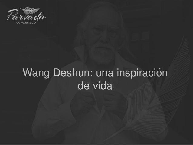 Wang Deshun: una inspiración de vida