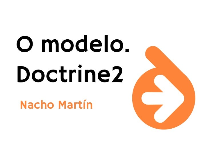 O modelo.Doctrine2Nacho Martín