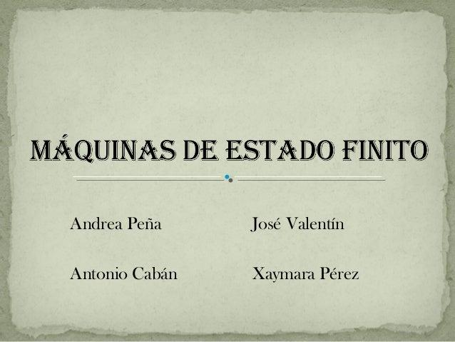 Andrea Peña José Valentín Antonio Cabán Xaymara Pérez