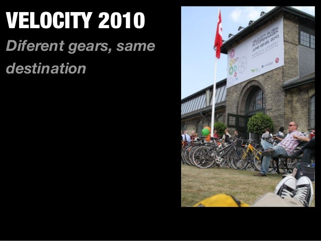 VELOCITY 2010 Diferent gears, same destination
