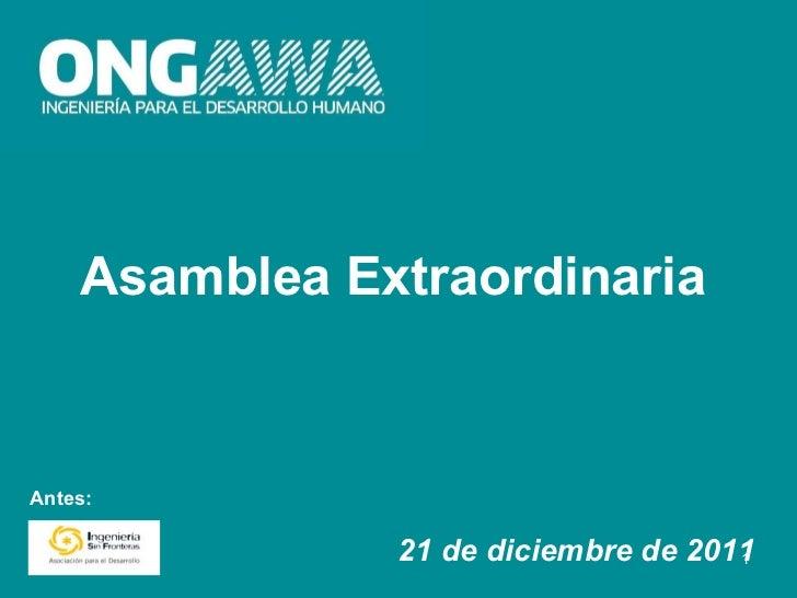 Asamblea Extraordinaria 21 de diciembre de 2011 Antes: