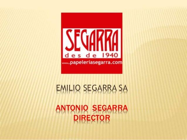 EMILIO SEGARRA SA ANTONIO SEGARRA DIRECTOR