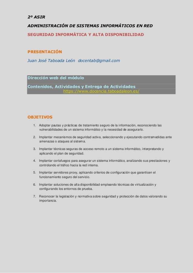 2º ASIR ADMINISTRACIÓN DE SISTEMAS INFORMÁTICOS EN RED SEGURIDAD INFORMÁTICA Y ALTA DISPONIBILIDAD PRESENTACIÓN Juan José ...