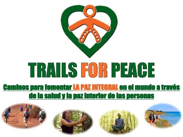 Caminos para fomentar LA PAZ INTEGRAL en el mundo a través de la salud y la paz interior de las personas
