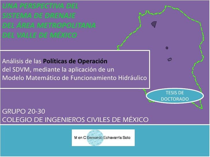 UNA PERSPECTIVA DELSISTEMA DE DRENAJEDEL ÁREA METROPOLITANADEL VALLE DE MÉXICOAnálisis de las Políticas de Operación      ...
