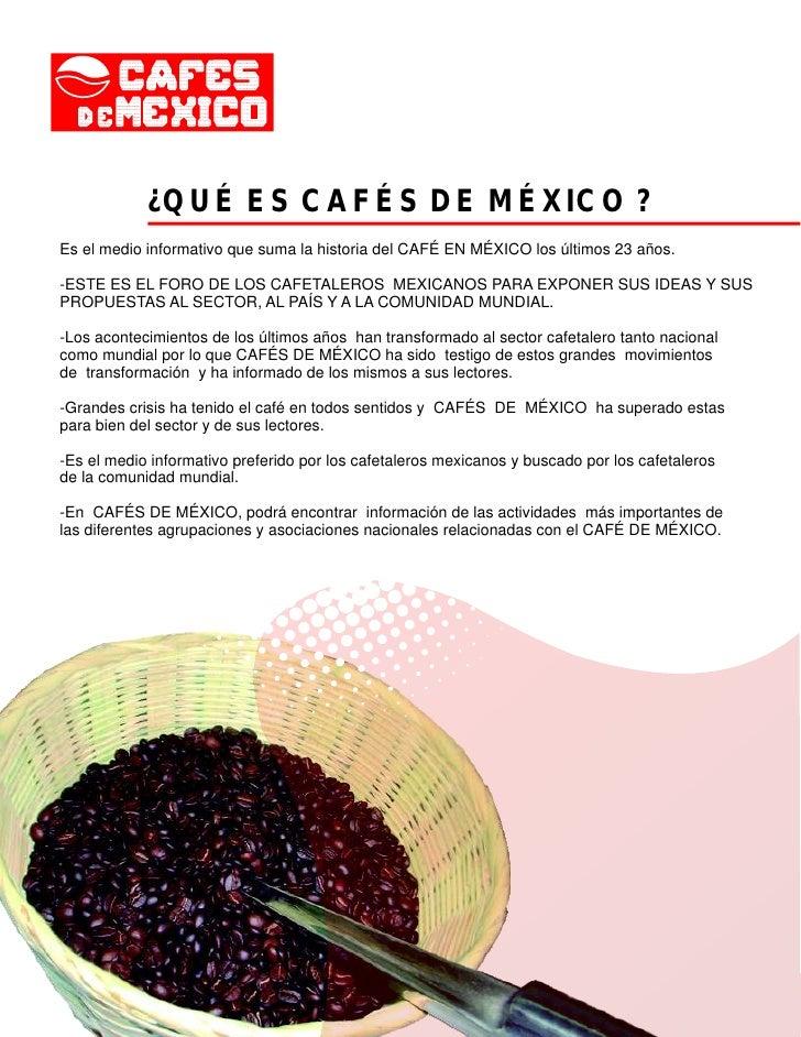 ¿QUÉ ES CAFÉS DE MÉXICO ? Es el medio informativo que suma la historia del CAFÉ EN MÉXICO los últimos 23 años.  -ESTE ES E...
