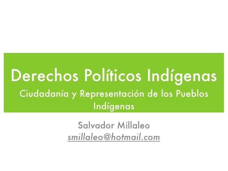 Derechos Políticos Indígenas  Ciudadanía y Representación de los Pueblos                  Indígenas               Salvador...