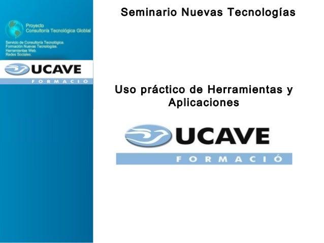 Seminario Nuevas Tecnologías Uso práctico de Herramientas y Aplicaciones