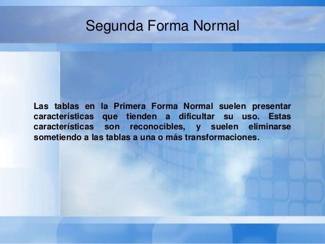 Segunda Forma NormalConsidere la tabla siguiente, que contiene información que describe a ungrupo de estudiantes y sus cla...