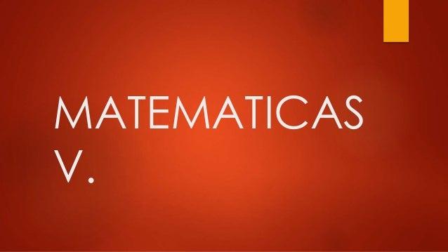 MATEMATICAS V.