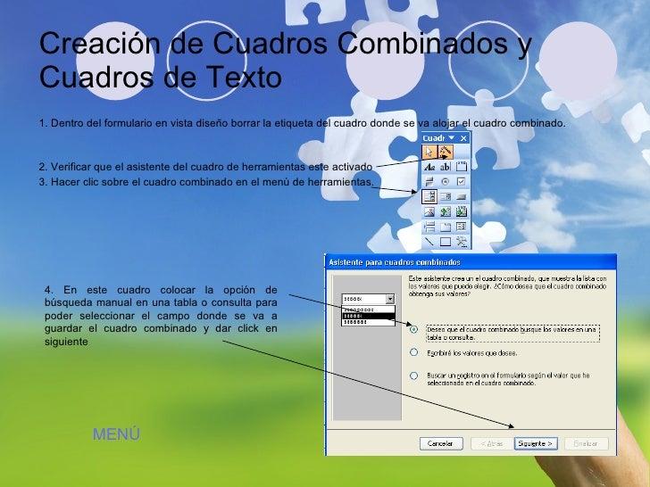 Creación de Cuadros Combinados y Cuadros de Texto <ul><li>1. Dentro del formulario en vista diseño borrar la etiqueta del ...