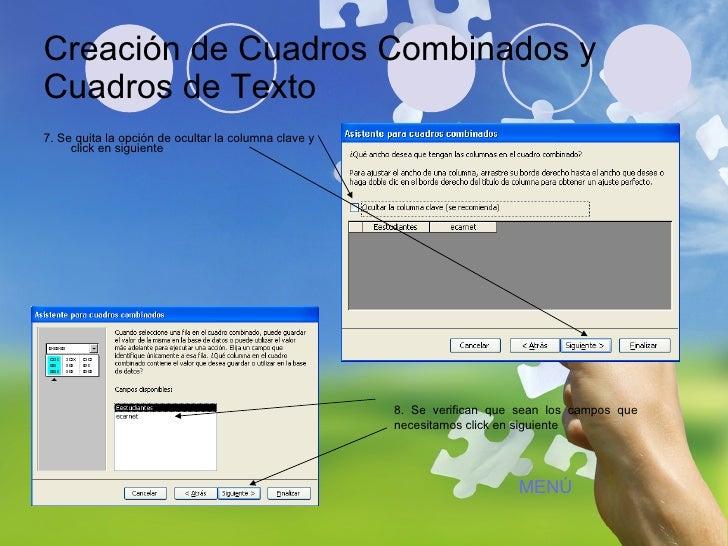 Creación de Cuadros Combinados y Cuadros de Texto <ul><li>7. Se quita la opción de ocultar la columna clave y click en sig...