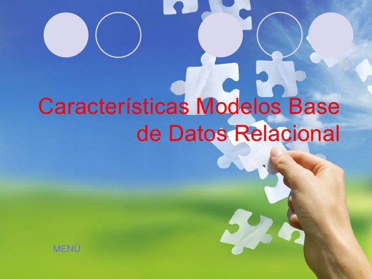 Características Modelos Base de Datos Relacional MENÚ