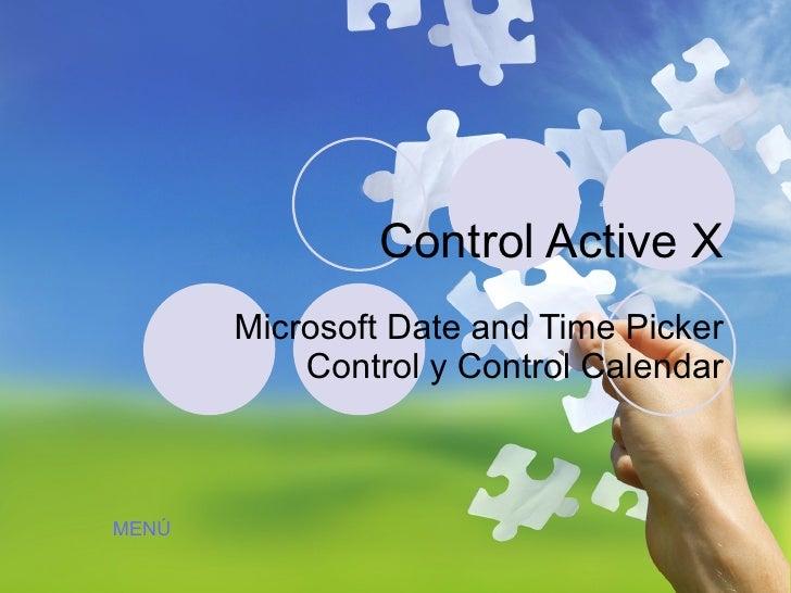 Control Active X Microsoft Date and Time Picker Control y Control Calendar MENÚ