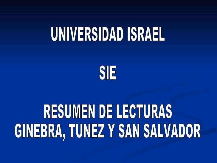 UNIVERSIDAD ISRAEL SIE RESUMEN DE LECTURAS GINEBRA, TUNEZ Y SAN SALVADOR