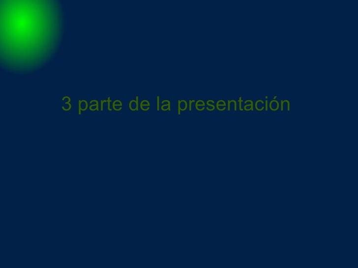 3 parte de la presentación