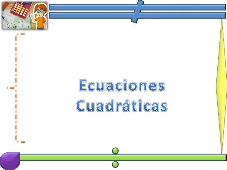 Vea las siguientes ecuaciones:     x+3=0                                  x2 + 3x - 88 = 0                     ¿Qué observ...