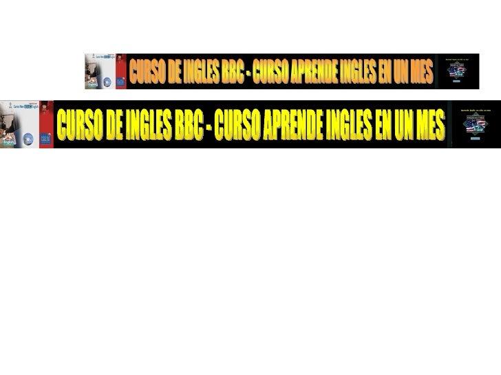 CURSO DE INGLES BBC - CURSO APRENDE INGLES EN UN MES