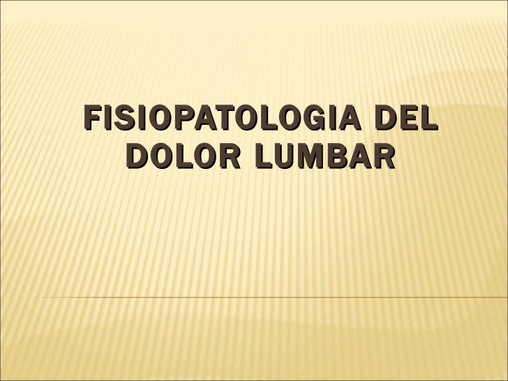 FISIOPATOLOGIA DEL DOLOR LUMBAR