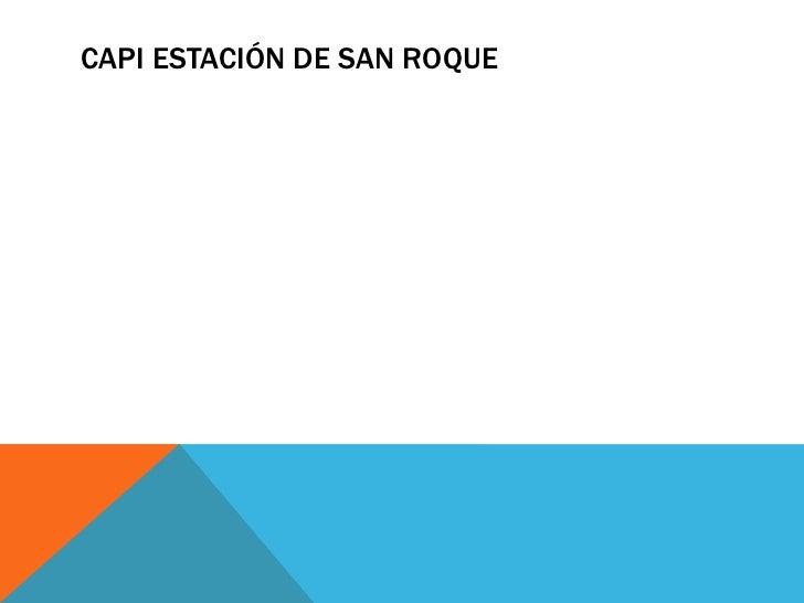 CAPI ESTACIÓN DE SAN ROQUE