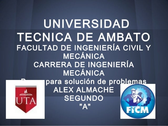 UNIVERSIDADTECNICA DE AMBATOFACULTAD DE INGENIERÍA CIVIL Y            MECÁNICA    CARRERA DE INGENIERÍA            MECÁNIC...