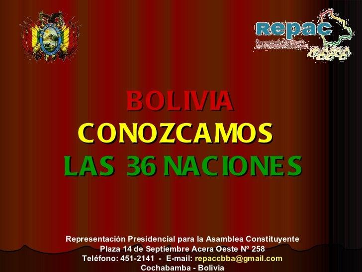 BOLIVIA CONOZCAMOS    LAS   36   NACIONES Representación Presidencial para la Asamblea Constituyente Plaza 14 de Septiembr...