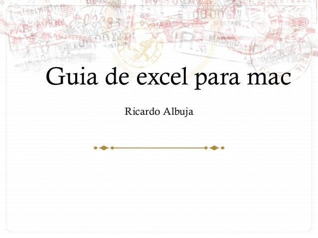 Guia de excel para mac Ricardo Albuja