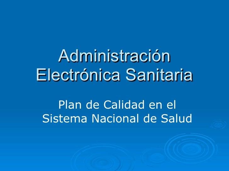 Administración Electrónica Sanitaria Plan de Calidad en el Sistema Nacional de Salud