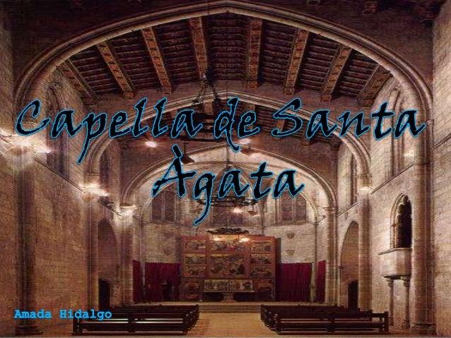 Índex • Introducció. • Què és Capella de Santa Àgata? • L'edifici.(I-II) • Història. (I-II) • Llegenda.(I-II) • Conclusió....