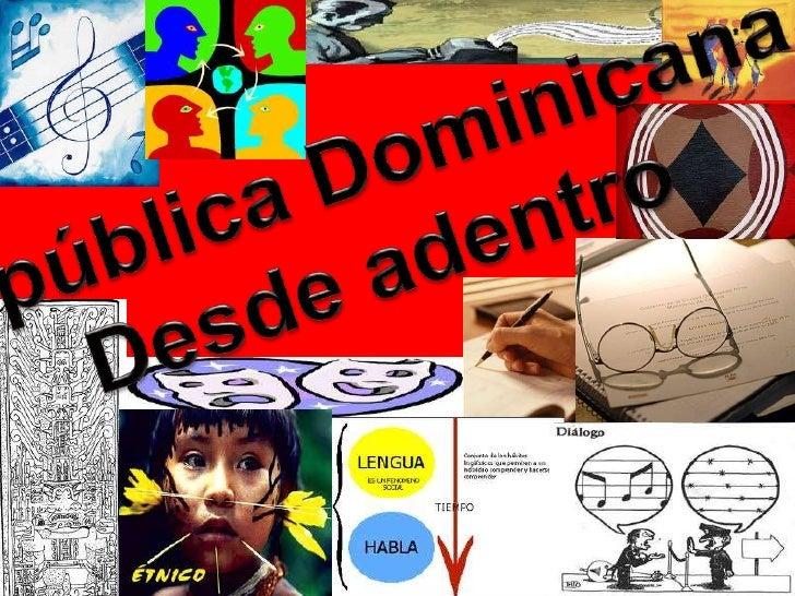 RepúblicaDominicana,<br />Desdeadentro<br />