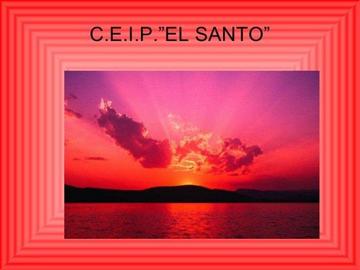 "C.E.I.P.""EL SANTO"""