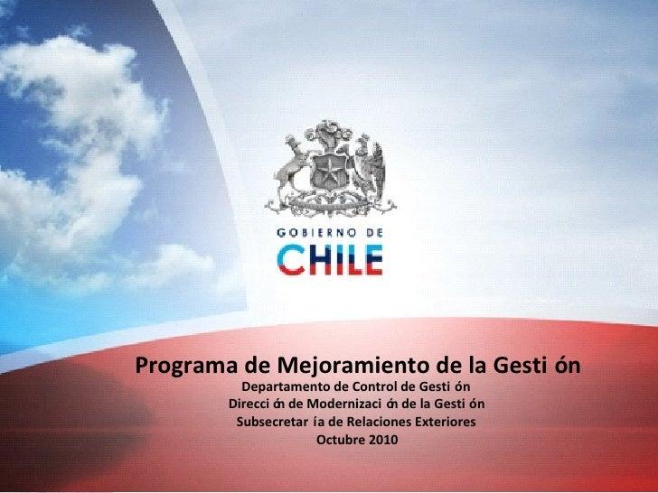 Programa de Mejoramiento de la Gestión Departamento de Control de Gestión Dirección de Modernización de la Gestión Subsecr...
