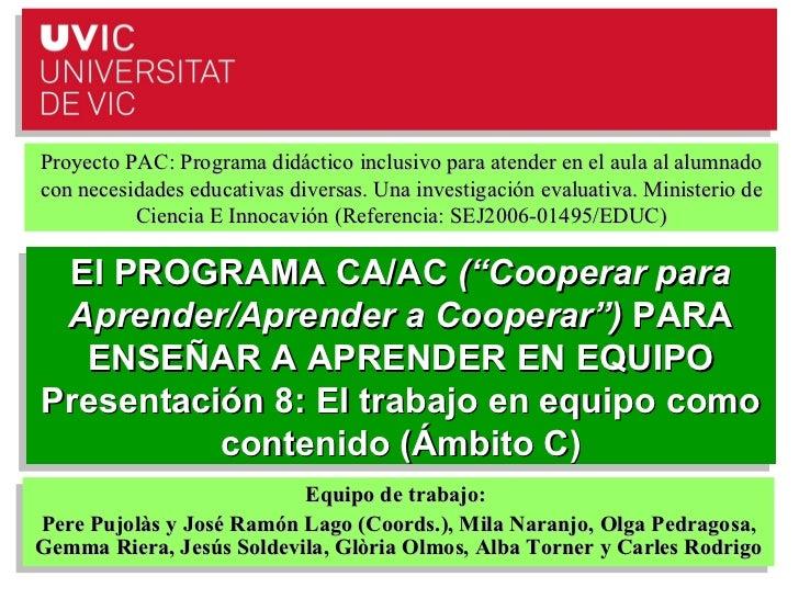 Proyecto PAC: Programa didáctico inclusivo para atender en el aula al alumnadocon necesidades educativas diversas. Una inv...