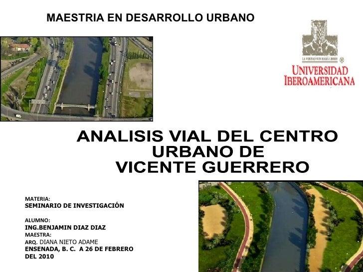 MATERIA:  SEMINARIO DE INVESTIGACIÓN ALUMNO:  ING.BENJAMIN DIAZ DIAZ MAESTRA: ARQ.  DIANA NIETO ADAME ENSENADA, B. C.  A 2...