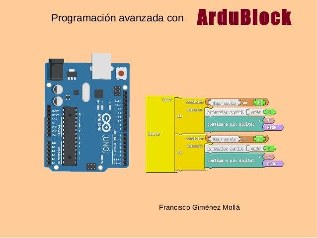 Programación avanzada con ArduBlock Francisco Giménez Mollá