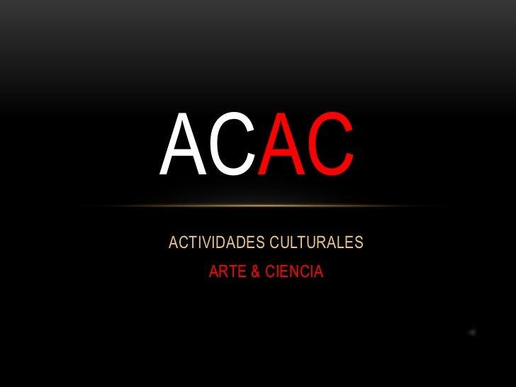 ACACACTIVIDADES CULTURALES    ARTE & CIENCIA