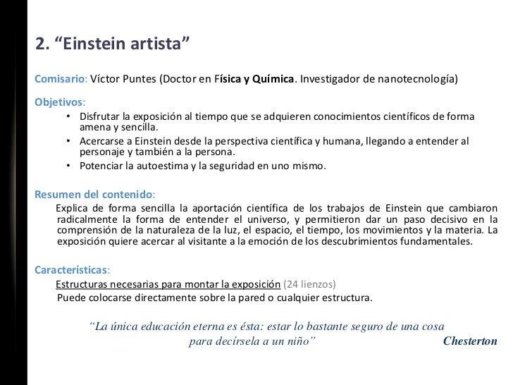 """2. """"Einstein artista""""Comisario: Víctor Puntes (Doctor en Física y Química. Investigador de nanotecnología)Objetivos:      ..."""